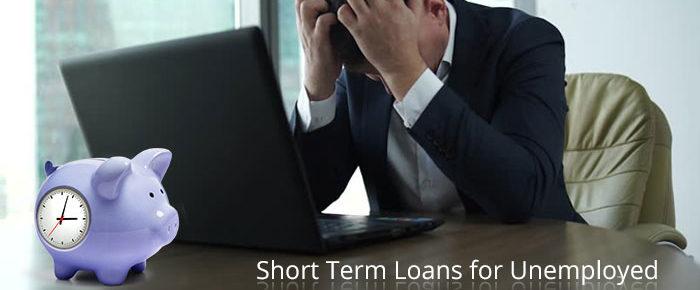 Short Term Loans for Unemployed CreditLendersUK