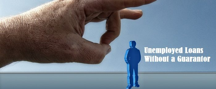 Unemployed Loans Without a Guarantor